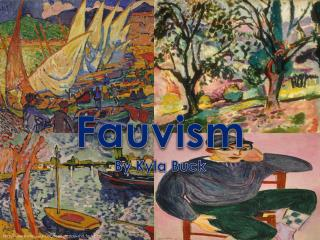 Fauvism By Kyla Buck