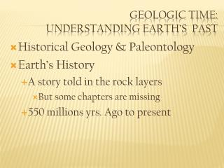 Geologic Time:  Understanding Earth's  Past