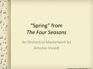 """Spring"" from  The Four Seasons"