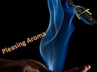 Pleasing Aroma