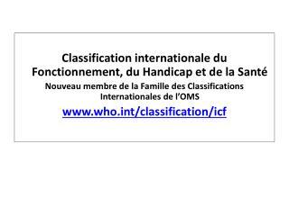 Classification internationale du Fonctionnement, du Handicap et de la Santé