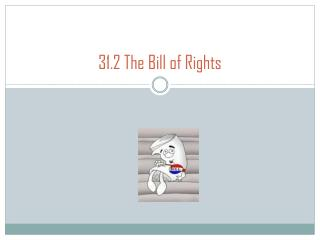 31.2 The Bill of Rights