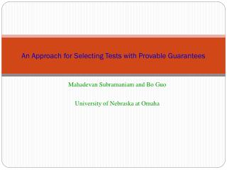 An Approach for Selecting Tests with Provable Guarantees