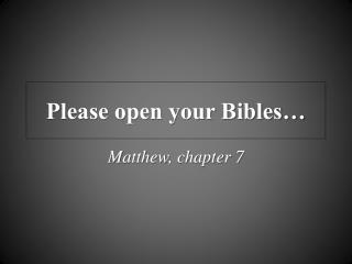 Please open your Bibles…