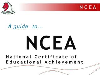 A guide  to... NCEA National Certificate of Educational Achievement