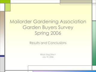 Mailorder Gardening Association Garden Buyers Survey Spring 2006