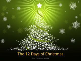 The 12 Days of  C hristmas
