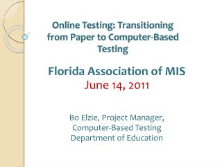 Online Testing: Transitioning from Paper to Computer‐Based Testing