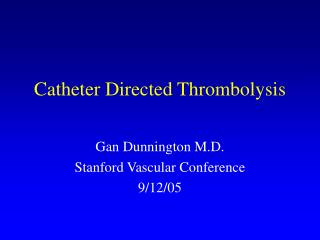 Catheter Directed Thrombolysis