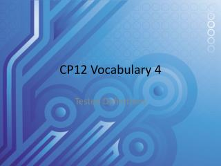 CP12 Vocabulary 4