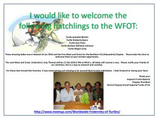 I would like to welcome the following hatchlings to the WFOT: