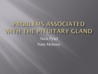 Problems Associated with the Pituitary Gland