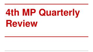4th MP Quarterly Review