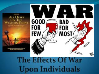 The Effects Of War  Upon Individuals