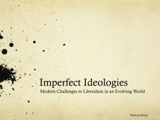 Imperfect Ideologies