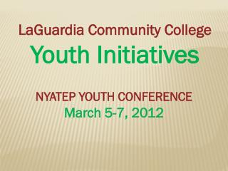 LaGuardia Community College Youth Initiatives