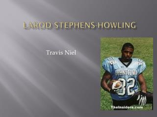Larod Stephens-Howling