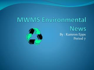 MWMS Environmental News