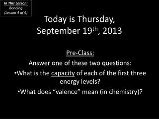 Today is  Thursday, September 19 th ,  2013