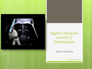 Digital Literacies Activity 3:  Stereotypes
