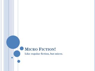 Micro Fiction!