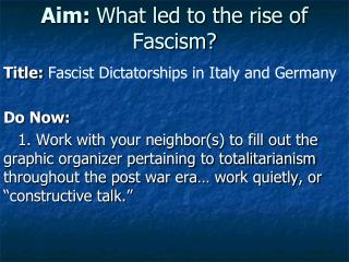 Aim:  What led to the rise of Fascism?