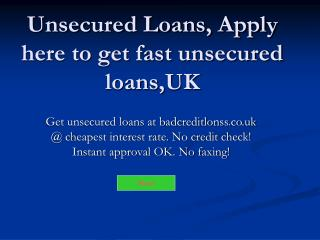 Unsecured Loans, Get Direct Into Your Bank Account