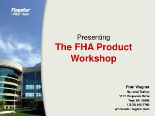Presenting The FHA Product Workshop