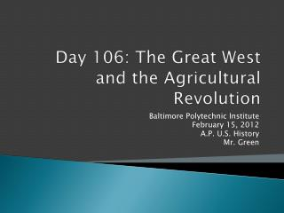 Day  106:  The Great West and the Agricultural Revolution