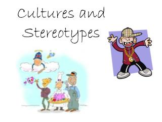 Cultures and Stereotypes