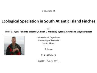 Discussion of  Ecological Speciation in South Atlantic Island Finches by