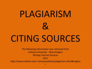 PLAGIARISM & CITING SOURCES The following information was retrieved from