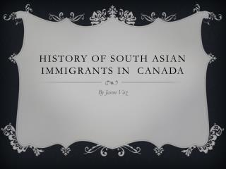 History of South Asian immigrants  in   Canada