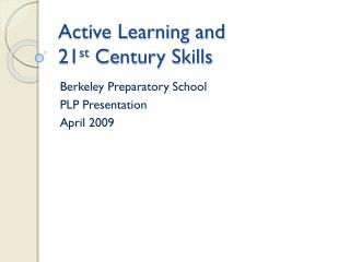 Active Learning and  21 st  Century Skills