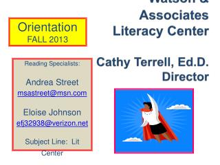 Watson & Associates  Literacy Center Cathy Terrell,  Ed.D . Director