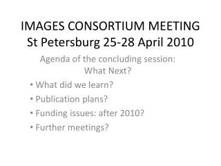 IMAGES CONSORTIUM MEETING St Petersburg 25-28  April  2010