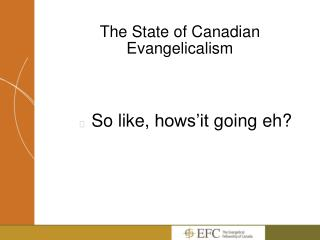 The State of Canadian Evangelicalism