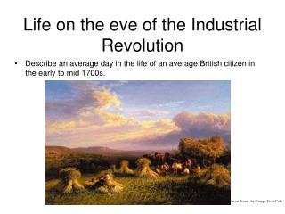 Life on the eve of the Industrial Revolution