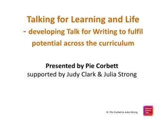 Talking for Learning and Life  -  developing Talk for Writing to fulfil potential across the curriculum