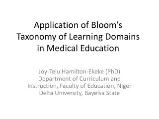 Application of Bloom's Taxonomy of Learning Domains in  Medical Education