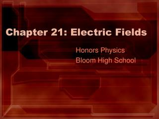 Chapter 21: Electric Fields