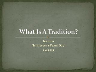 What Is A Tradition?