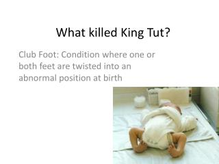 What killed King Tut?