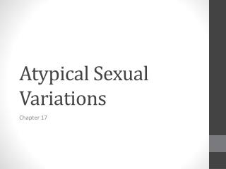 Atypical Sexual Variations