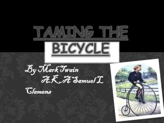 Taming The Bicycle