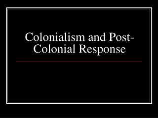 Colonialism and Post-Colonial Response