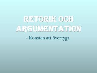Retorik och argumentation