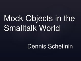 Mock Objects in the Smalltalk World