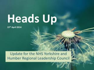Heads Up 15 th  April 2014
