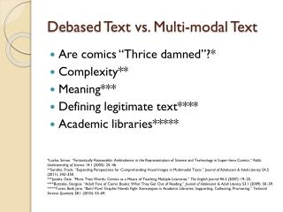 Debased Text vs. Multi-modal Text